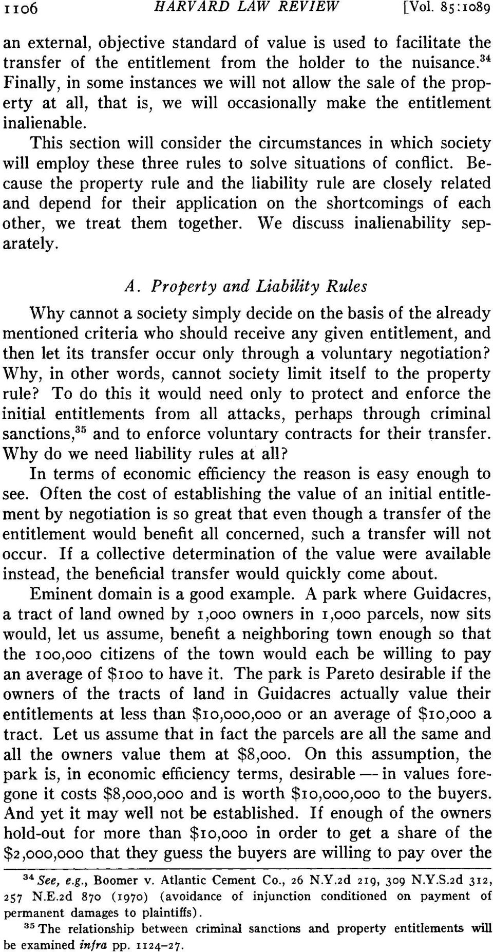 This section will consider the circumstances in which society will employ these three rules to solve situations of conflict.