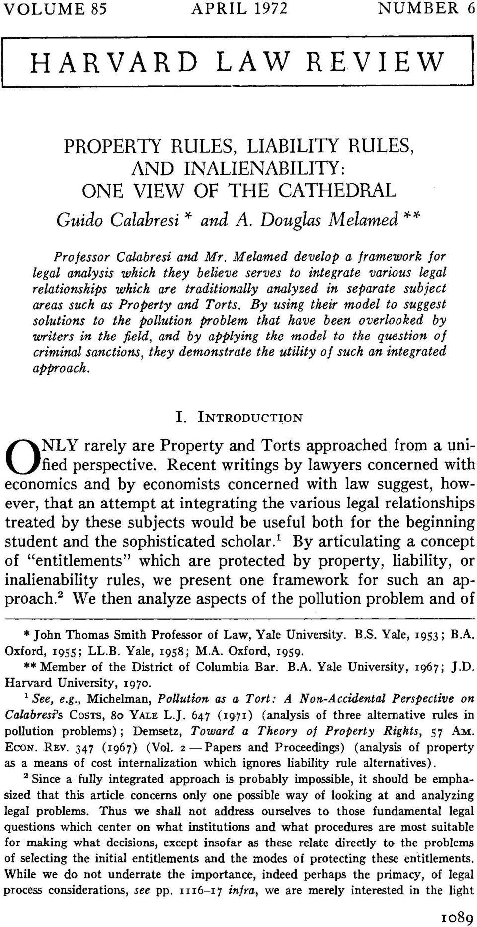 By using their model to suggest solutions to the pollution problem that have been overlooked by writers in the field, and by applying the model to the question of criminal sanctions, they demonstrate