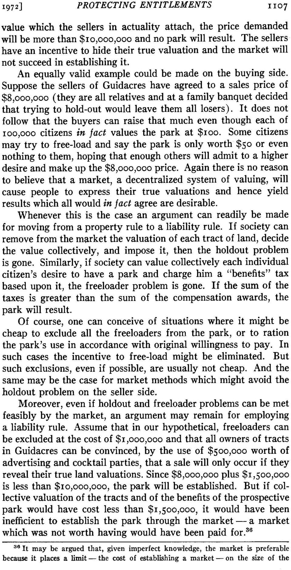 Suppose the sellers of Guidacres have agreed to a sales price of $8,ooo,ooo (they are all relatives and at a family banquet decided that trying to hold-out would leave them all losers).