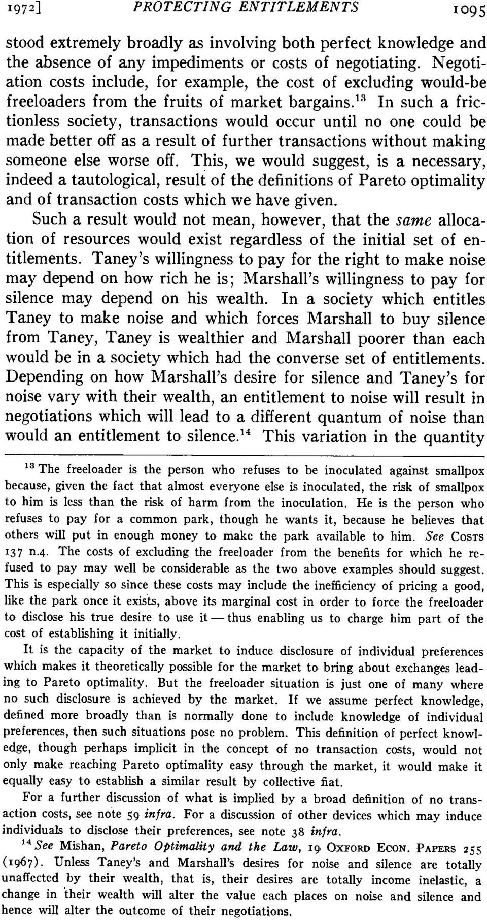l3 In such a frictionless society, transactions would occur until no one could be made better off as a result of further transactions without making someone else worse off.