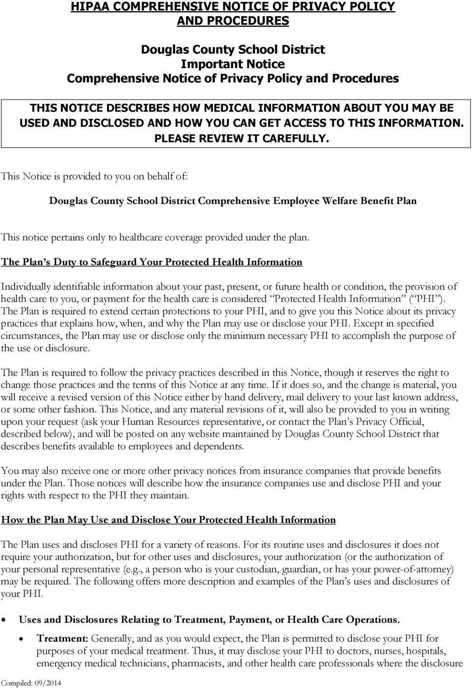 This Notice is provided to you on behalf of: Douglas County School District Comprehensive Employee Welfare Benefit Plan This notice pertains only to healthcare coverage provided under the plan.