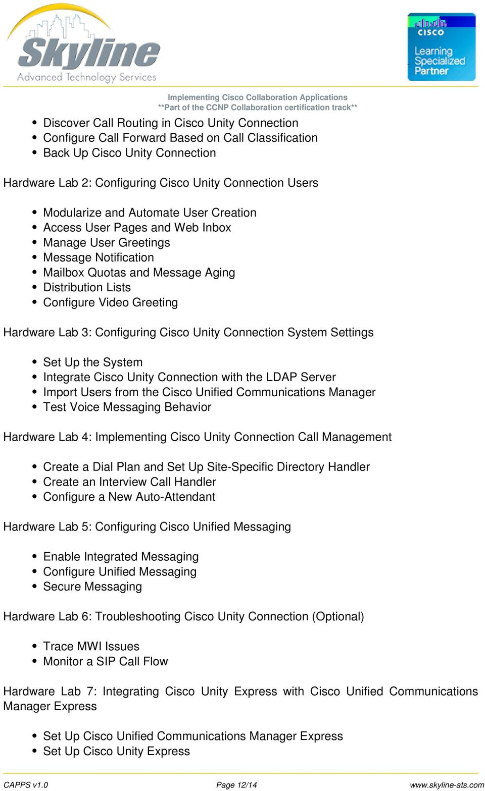Configuring Cisco Unity Connection System Settings Set Up the System Integrate Cisco Unity Connection with the LDAP Server Import Users from the Cisco Unified Communications Manager Test Voice