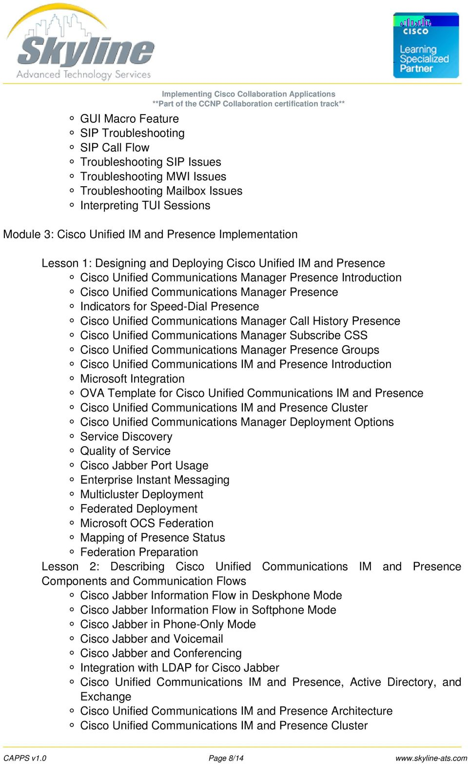 Indicators for Speed-Dial Presence Cisco Unified Communications Manager Call History Presence Cisco Unified Communications Manager Subscribe CSS Cisco Unified Communications Manager Presence Groups