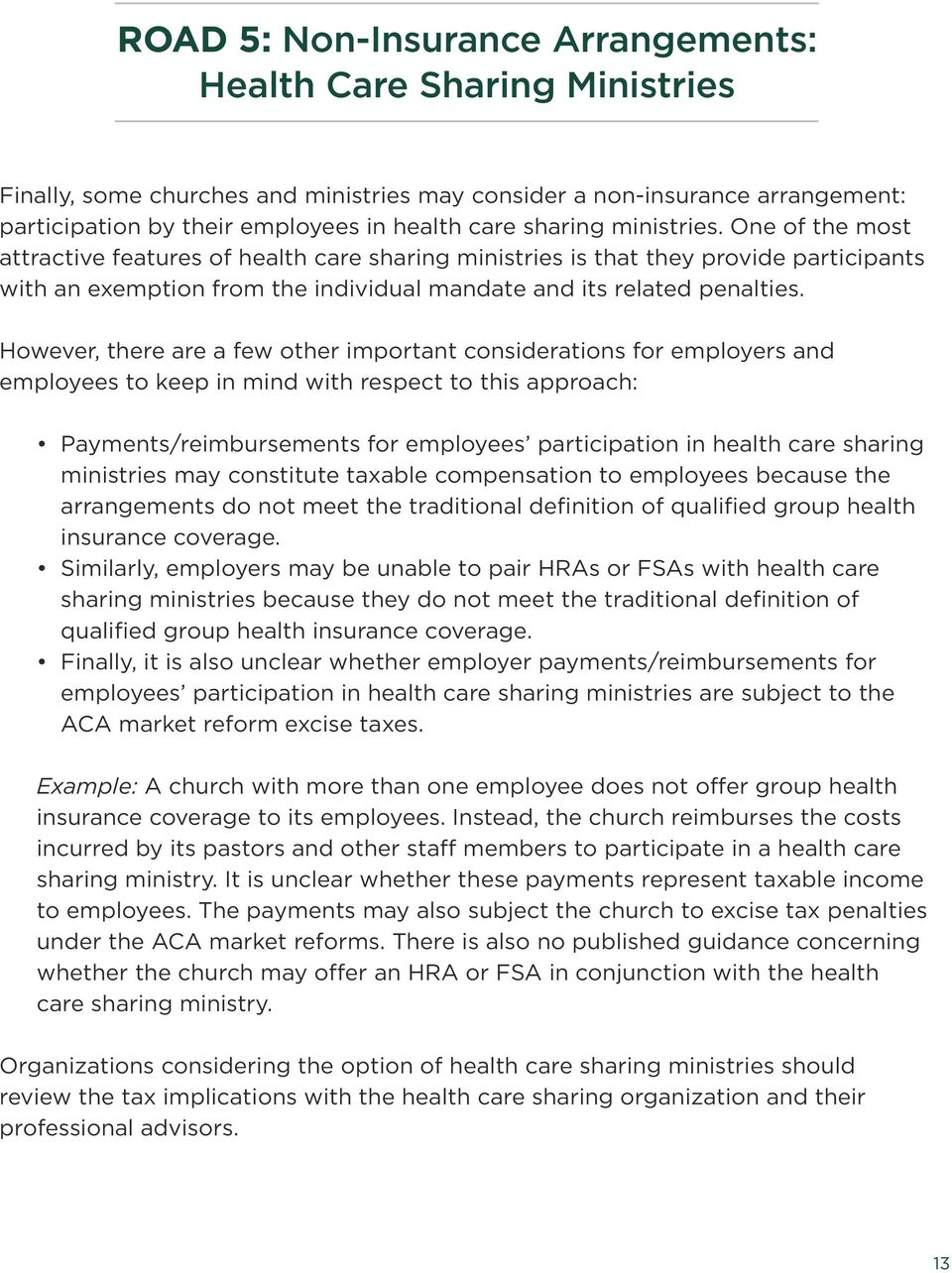 However, there are a few other important considerations for employers and employees to keep in mind with respect to this approach: Payments/reimbursements for employees participation in health care