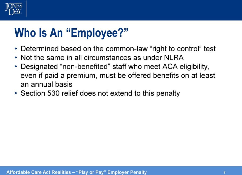 as under NLRA Designated non-benefited staff who meet ACA eligibility, even if paid a