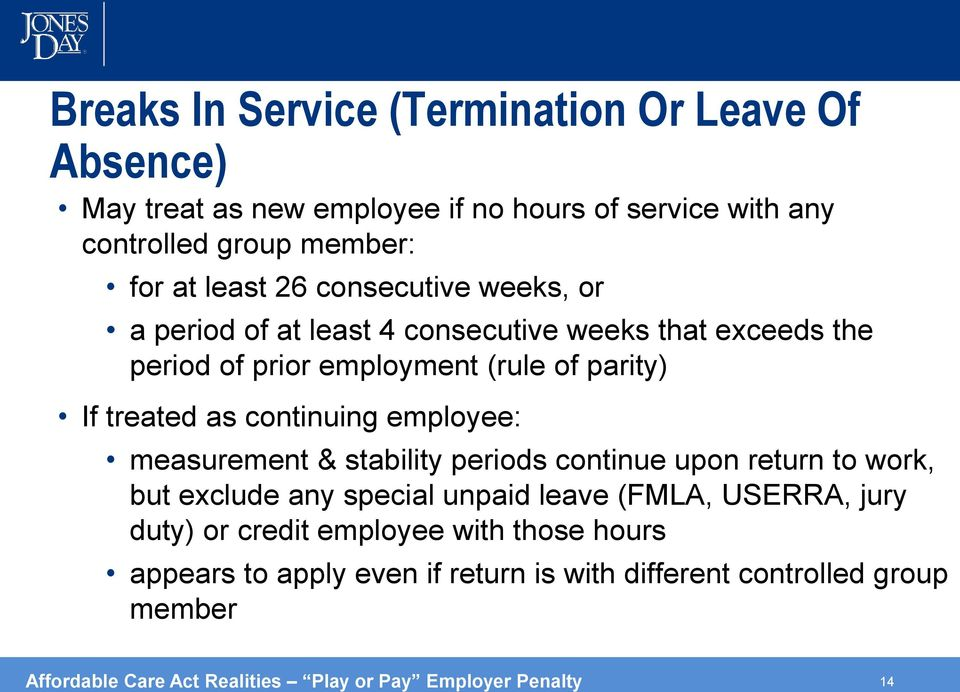 employee: measurement & stability periods continue upon return to work, but exclude any special unpaid leave (FMLA, USERRA, jury duty) or credit