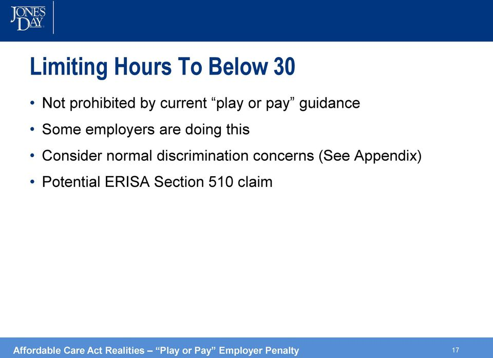 discrimination concerns (See Appendix) Potential ERISA Section