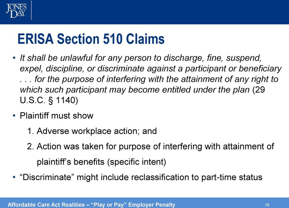 S.C. 1140) Plaintiff must show 1. Adverse workplace action; and 2.