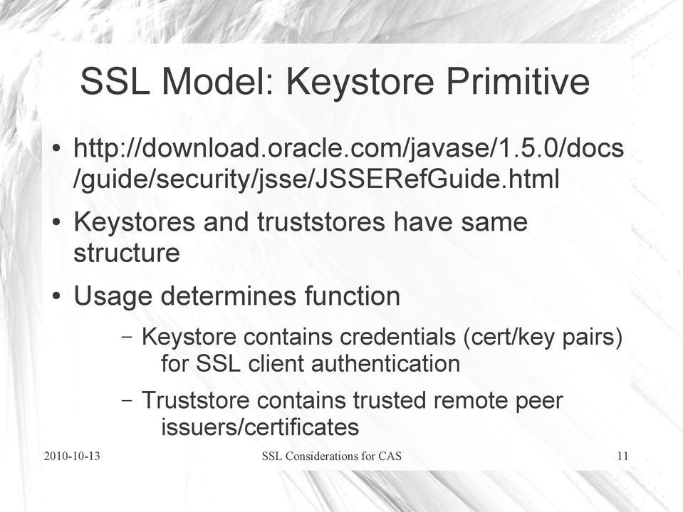 html Keystores and truststores have same structure Usage determines function Keystore