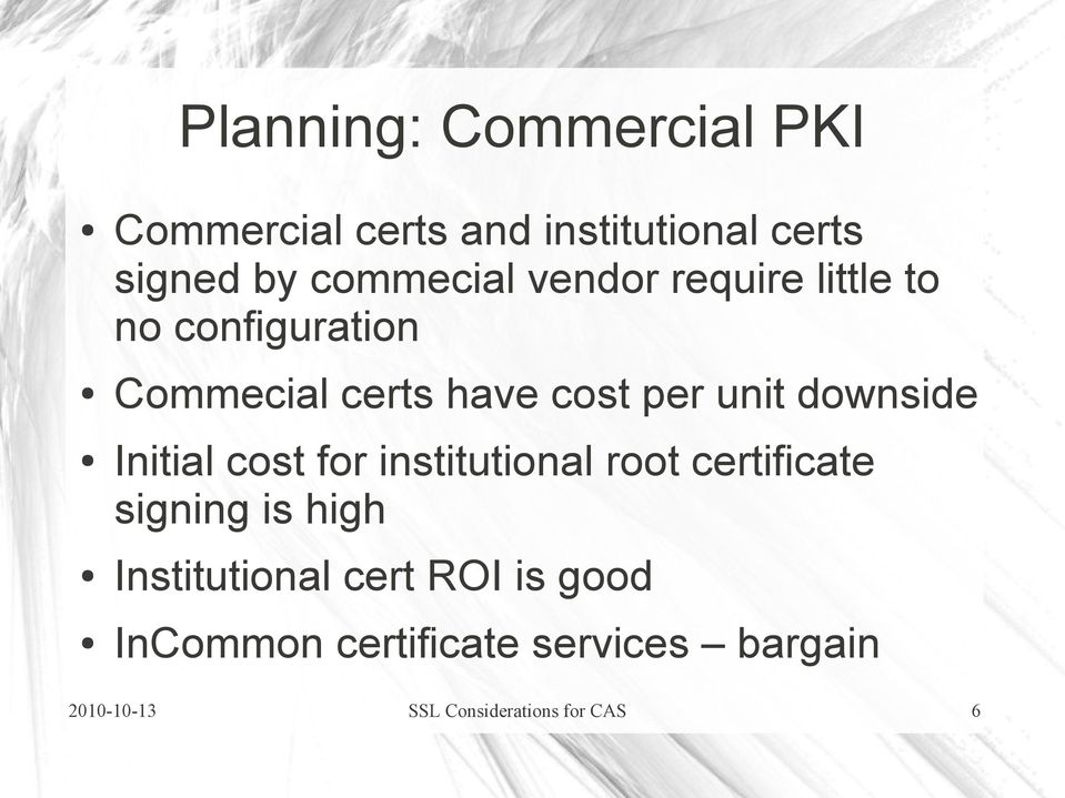 Initial cost for institutional root certificate signing is high Institutional cert