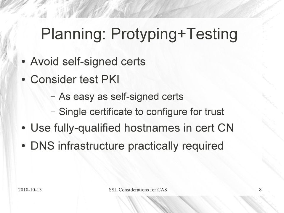 for trust Use fully-qualified hostnames in cert CN DNS