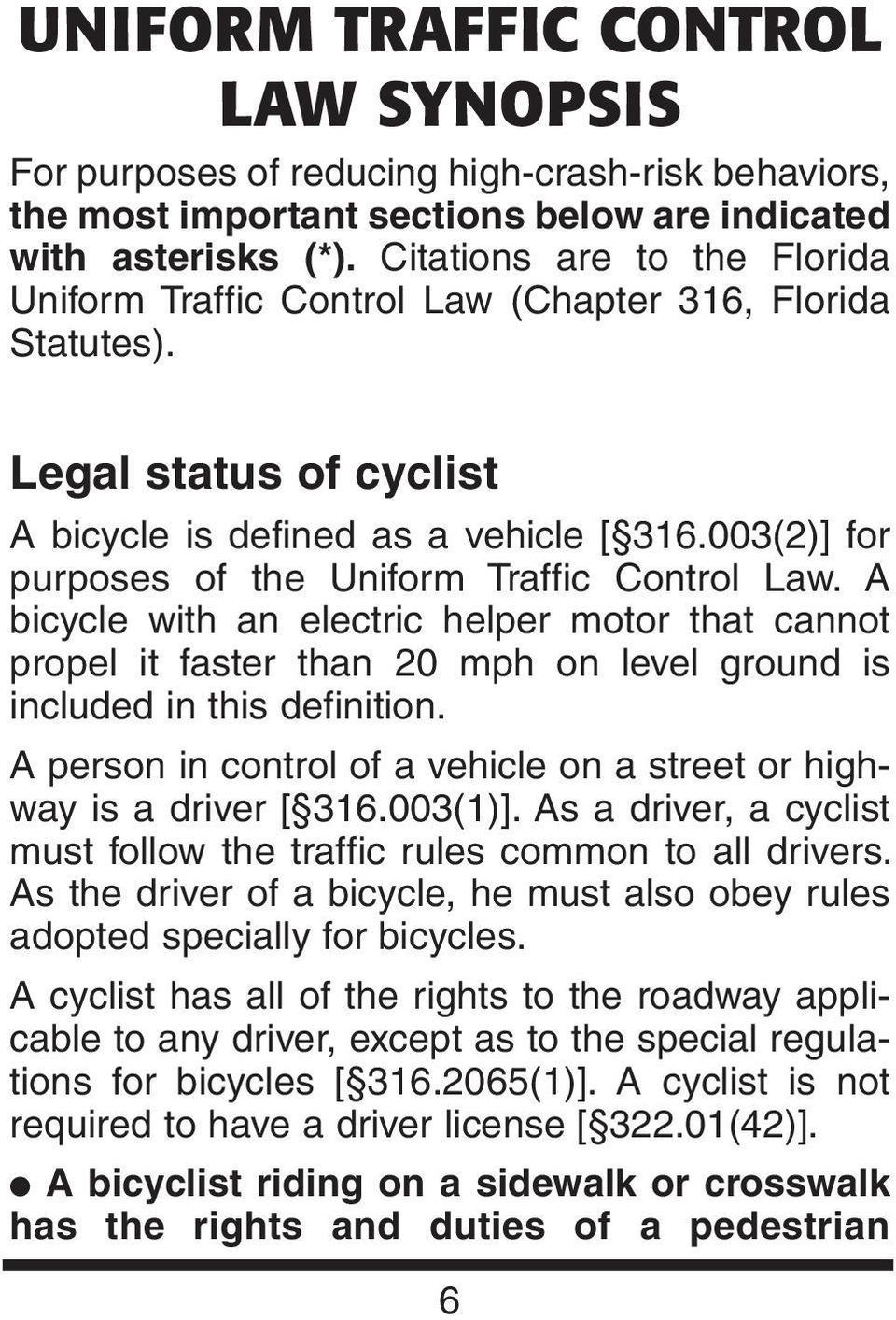 003(2)] for purposes of the Uniform Traffic Control Law. A bicycle with an electric helper motor that cannot propel it faster than 20 mph on level ground is included in this definition.