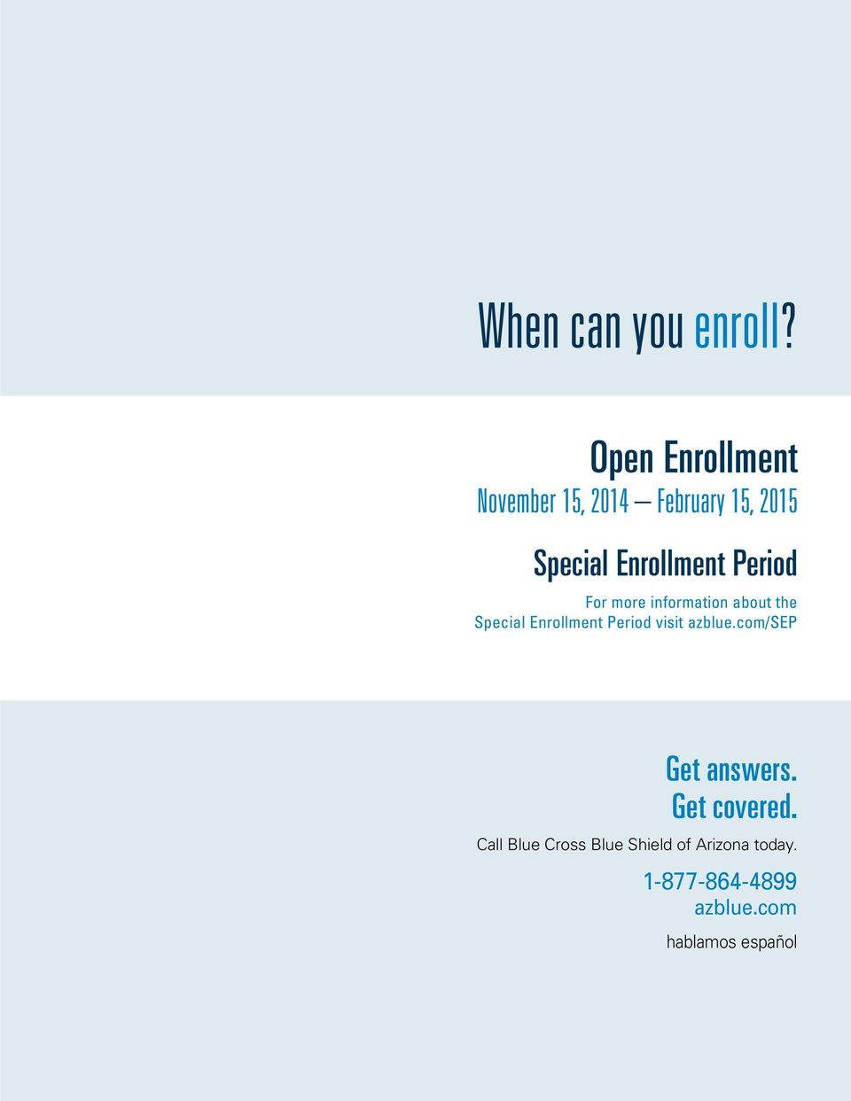 Enrollment Period For more information about the Special Enrollment