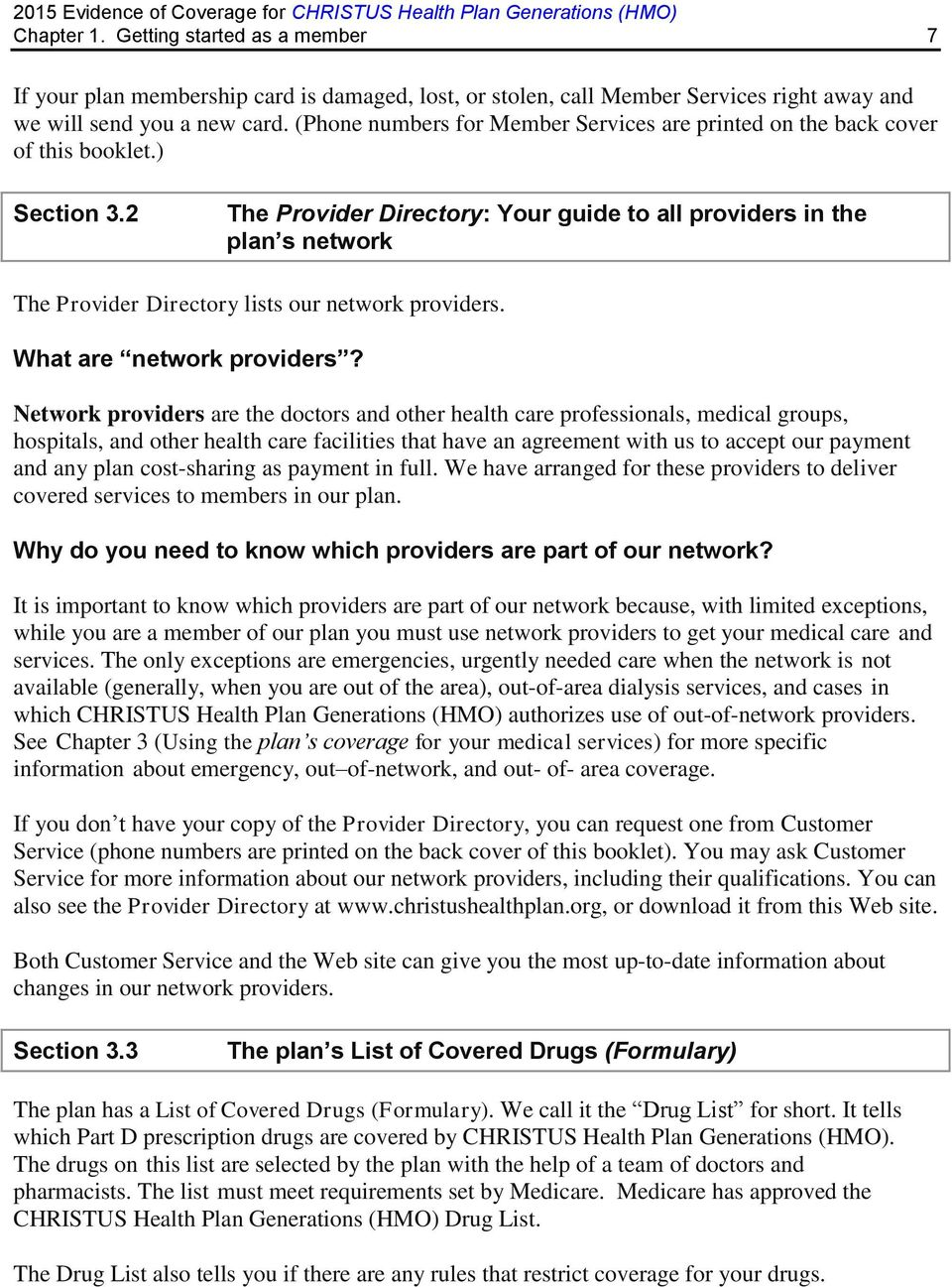2 The Provider Directory: Your guide to all providers in the plan s network The Provider Directory lists our network providers. What are network providers?