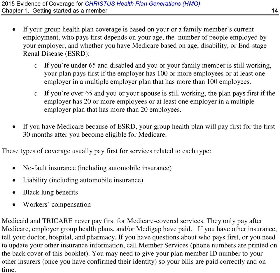 employer, and whether you have Medicare based on age, disability, or End-stage Renal Disease (ESRD): o If you re under 65 and disabled and you or your family member is still working, your plan pays