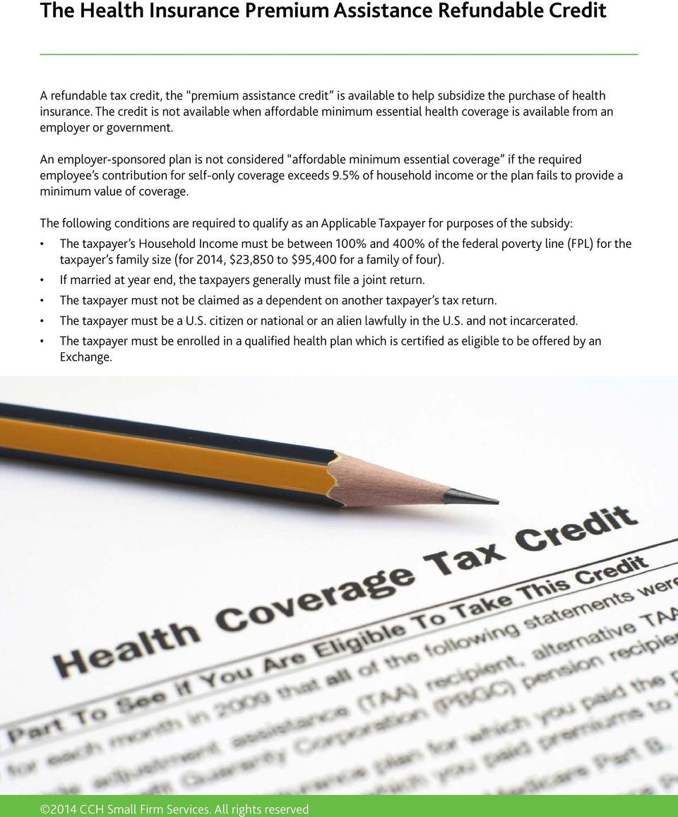 An employer-sponsored plan is not considered affordable minimum essential coverage if the required employee s contribution for self-only coverage exceeds 9.