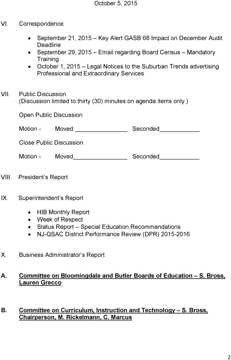 President s Report IX. Superintendent s Report HIB Monthly Report Week of Respect Status Report Special Education Recommendations NJ-QSAC District Performance Review (DPR) -2016 X.