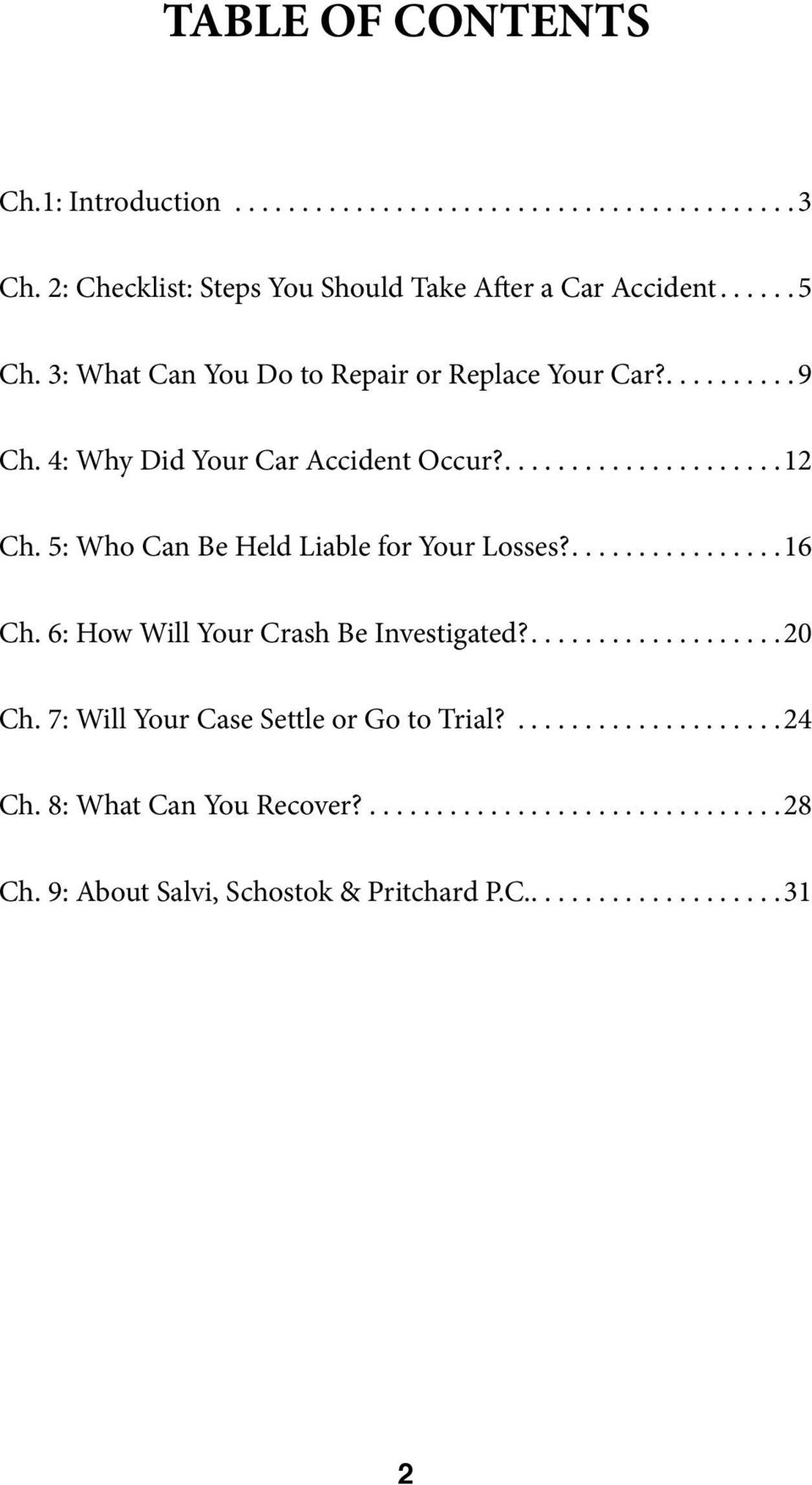 5: Who Can Be Held Liable for Your Losses?....16 Ch. 6: How Will Your Crash Be Investigated?....20 Ch.