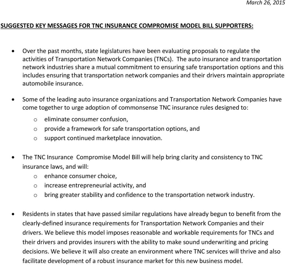 The auto insurance and transportation network industries share a mutual commitment to ensuring safe transportation options and this includes ensuring that transportation network companies and their