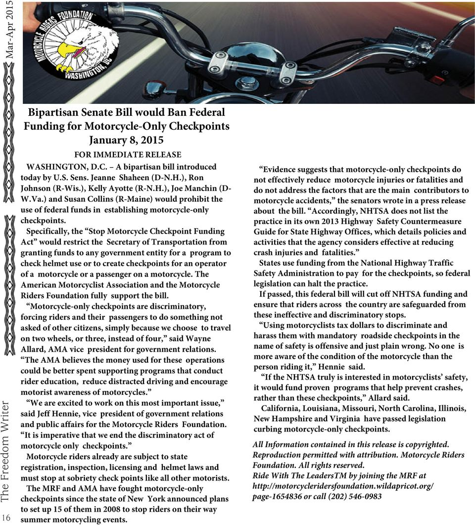 ) and Susan Collins (R-Maine) would prohibit the use of federal funds in establishing motorcycle-only checkpoints.