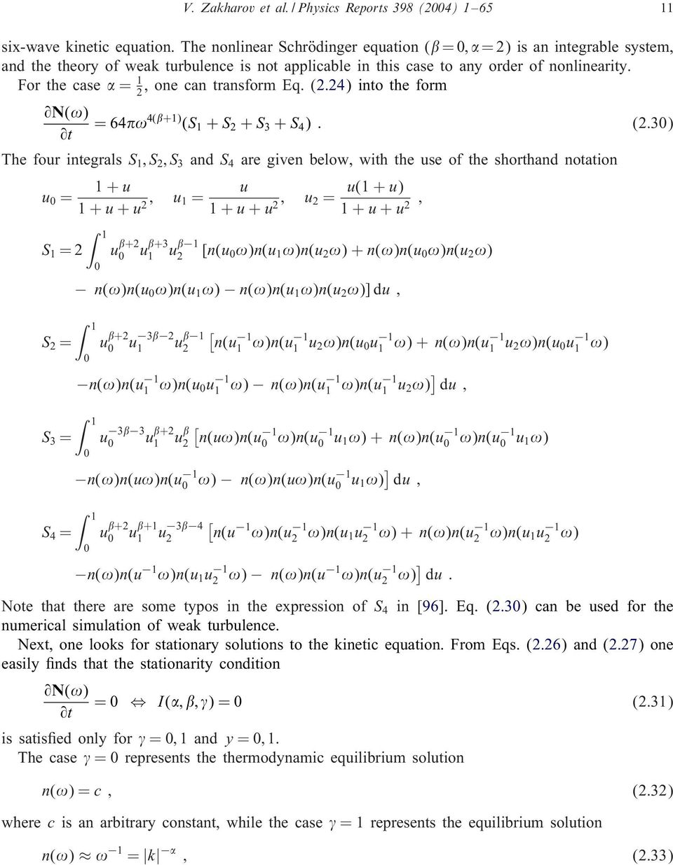 For the case =, one can transform Eq. (.4) into the form 9N(!) =64! 4(+) (S + S + S 3 + S 4 ) : (.