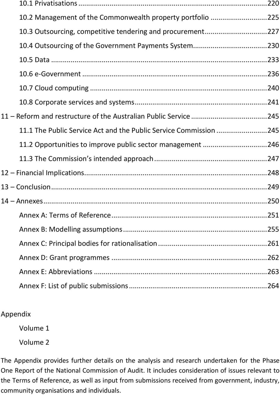 .. 241 11 Reform and restructure of the Australian Public Service... 245 11.1 The Public Service Act and the Public Service Commission... 245 11.2 Opportunities to improve public sector management.