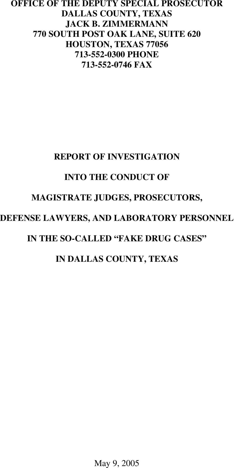 713-552-0746 FAX REPORT OF INVESTIGATION INTO THE CONDUCT OF MAGISTRATE JUDGES,