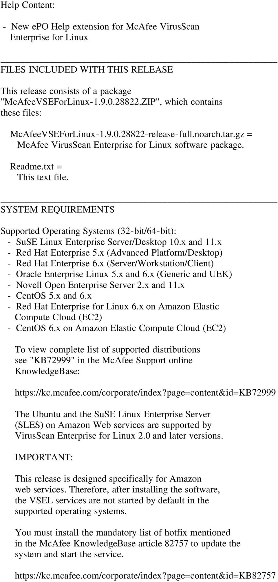 SYSTEM REQUIREMENTS Supported Operating Systems (32-bit/64-bit): - SuSE Linux Enterprise Server/Desktop 10.x and 11.x - Red Hat Enterprise 5.x (Advanced Platform/Desktop) - Red Hat Enterprise 6.