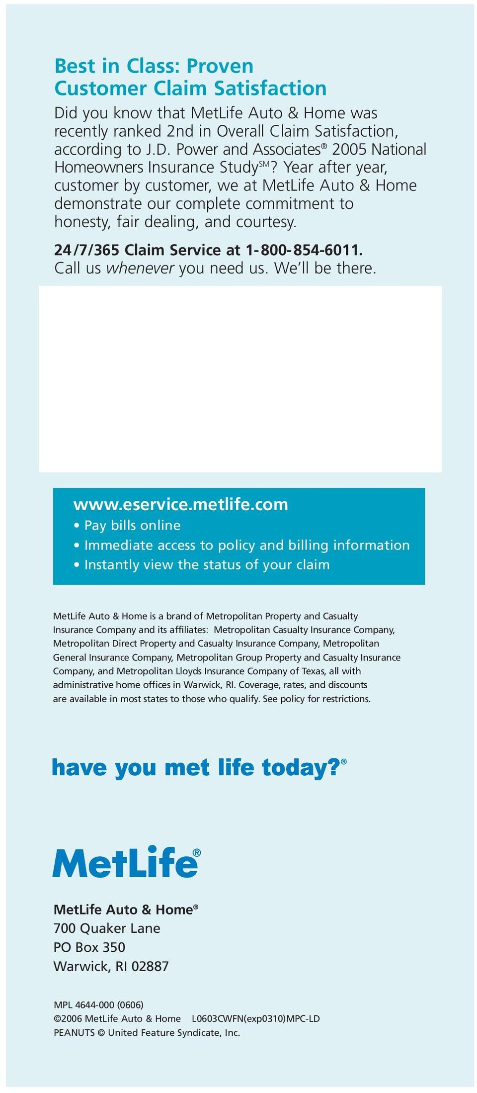 Call us whenever you need us. We ll be there. www.eservice.metlife.