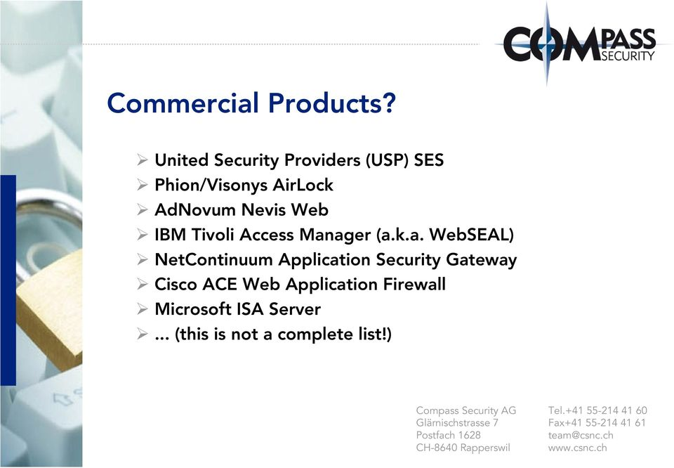(a.k.a. WebSEAL) NetContinuum Application Security Gateway Cisco ACE Web Application Firewall
