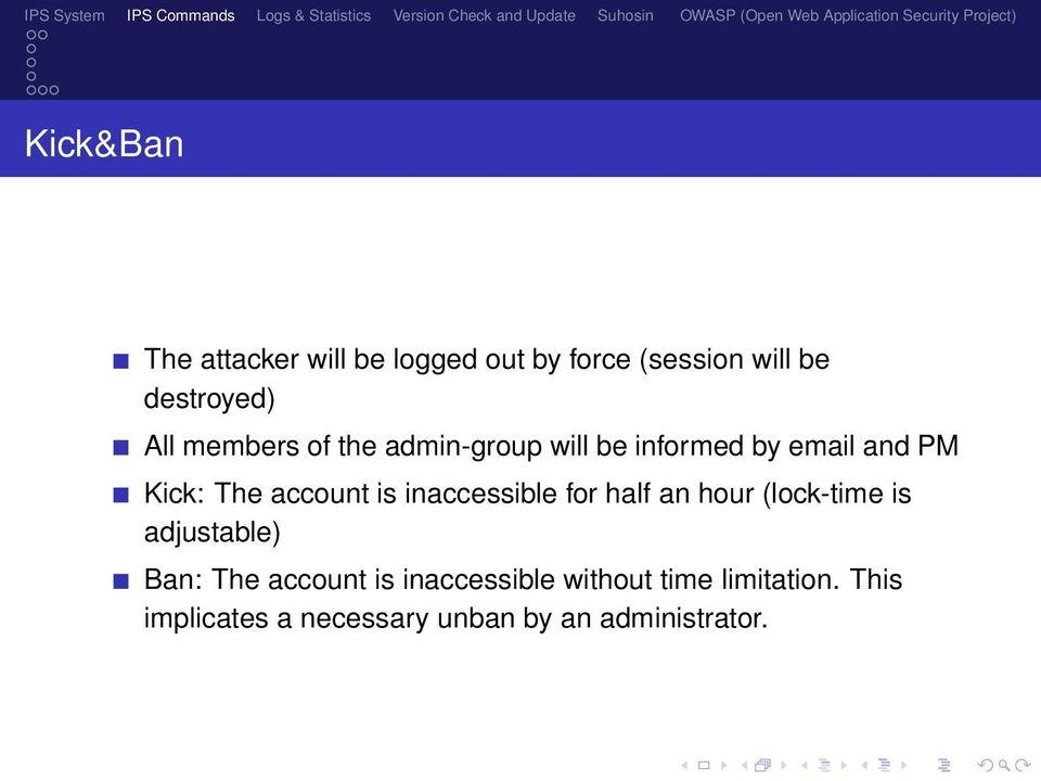 inaccessible for half an hour (lock-time is adjustable) Ban: The account is