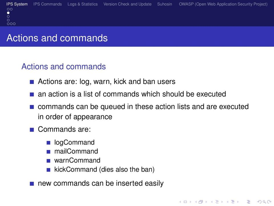 these action lists and are executed in order of appearance Commands are: logcommand
