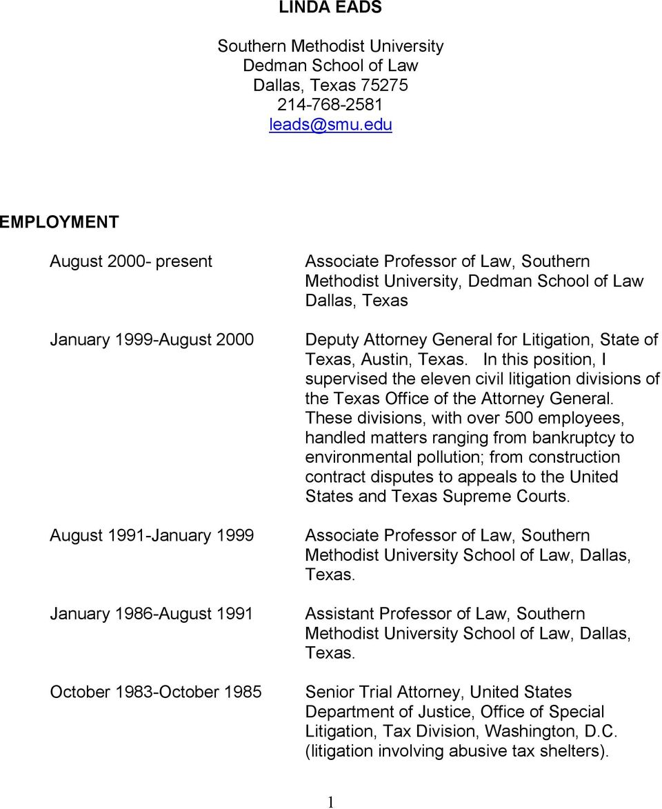 Dedman School of Law Dallas, Texas Deputy Attorney General for Litigation, State of Texas, Austin, Texas.
