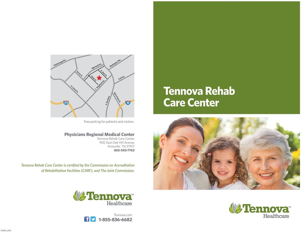 Physicians Regional Medical Center Tennova Rehab Care Center 900 East Oak Hill Avenue Knoxville, TN 37917 865-545-7763 Tennova