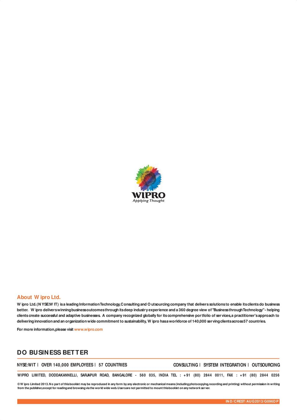 A company recognized globally for its comprehensive portfolio of services, a practitioner's approach to delivering innovation and an organization wide commitment to sustainability, Wipro has a