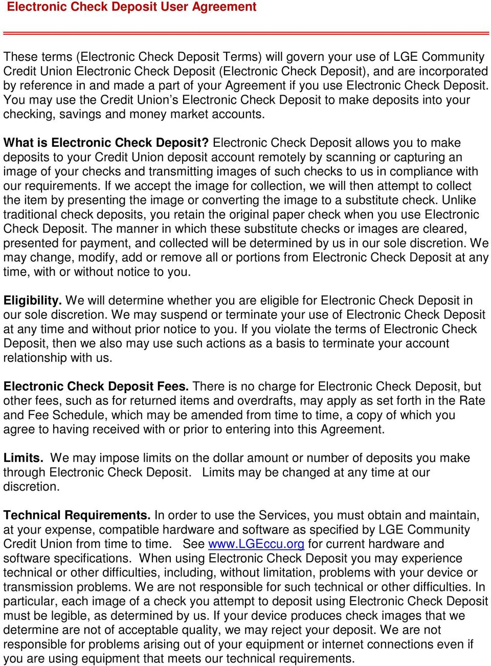 You may use the Credit Union s Electronic Check Deposit to make deposits into your checking, savings and money market accounts. What is Electronic Check Deposit?