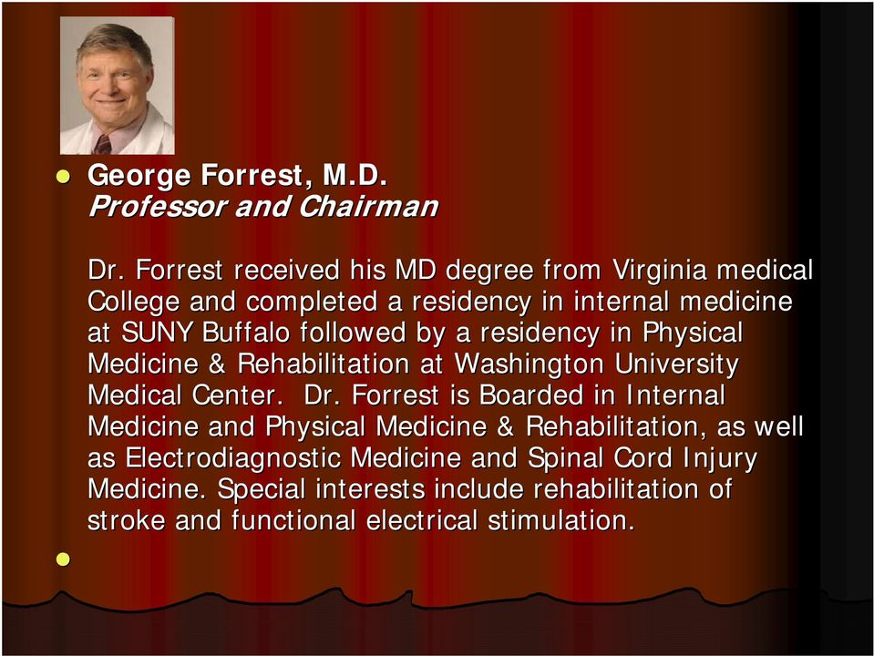 followed by a residency in Physical Medicine & Rehabilitation at Washington University Medical Center. Dr.