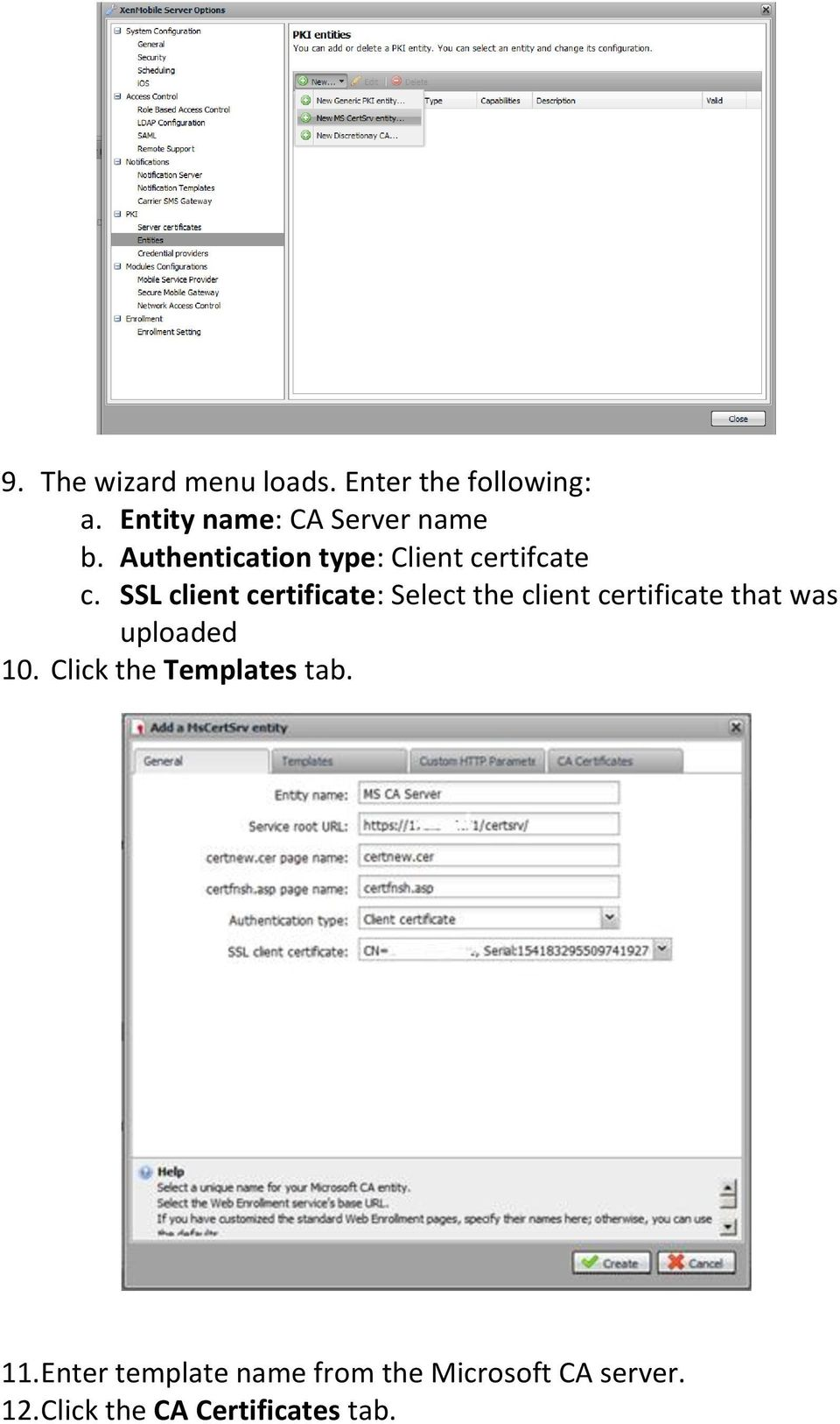 SSL client certificate: Select the client certificate that was uploaded 10.