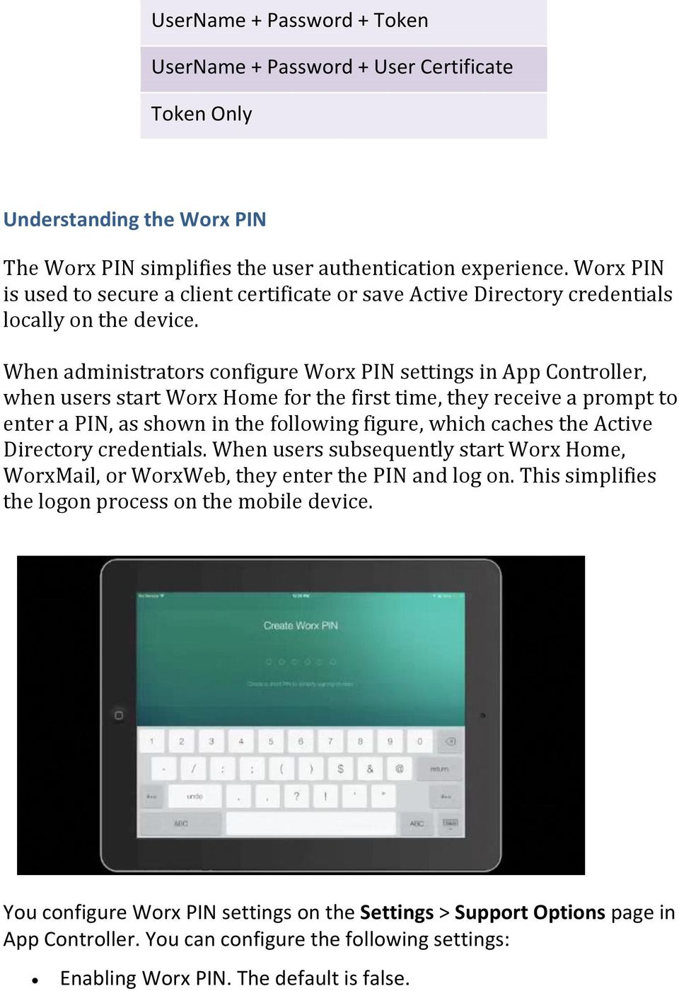 When administrators configure Worx PIN settings in App Controller, when users start Worx Home for the first time, they receive a prompt to enter a PIN, as shown in the following figure, which caches