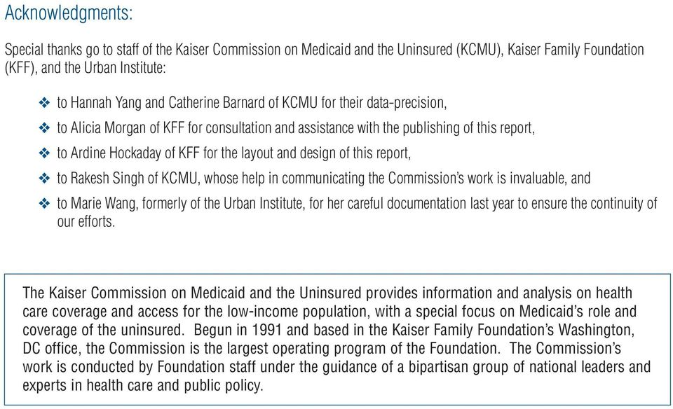 report, to Rakesh Singh of KCMU, whose help in communicating the Commission s work is invaluable, and to Marie Wang, formerly of the Urban Institute, for her careful documentation last year to ensure