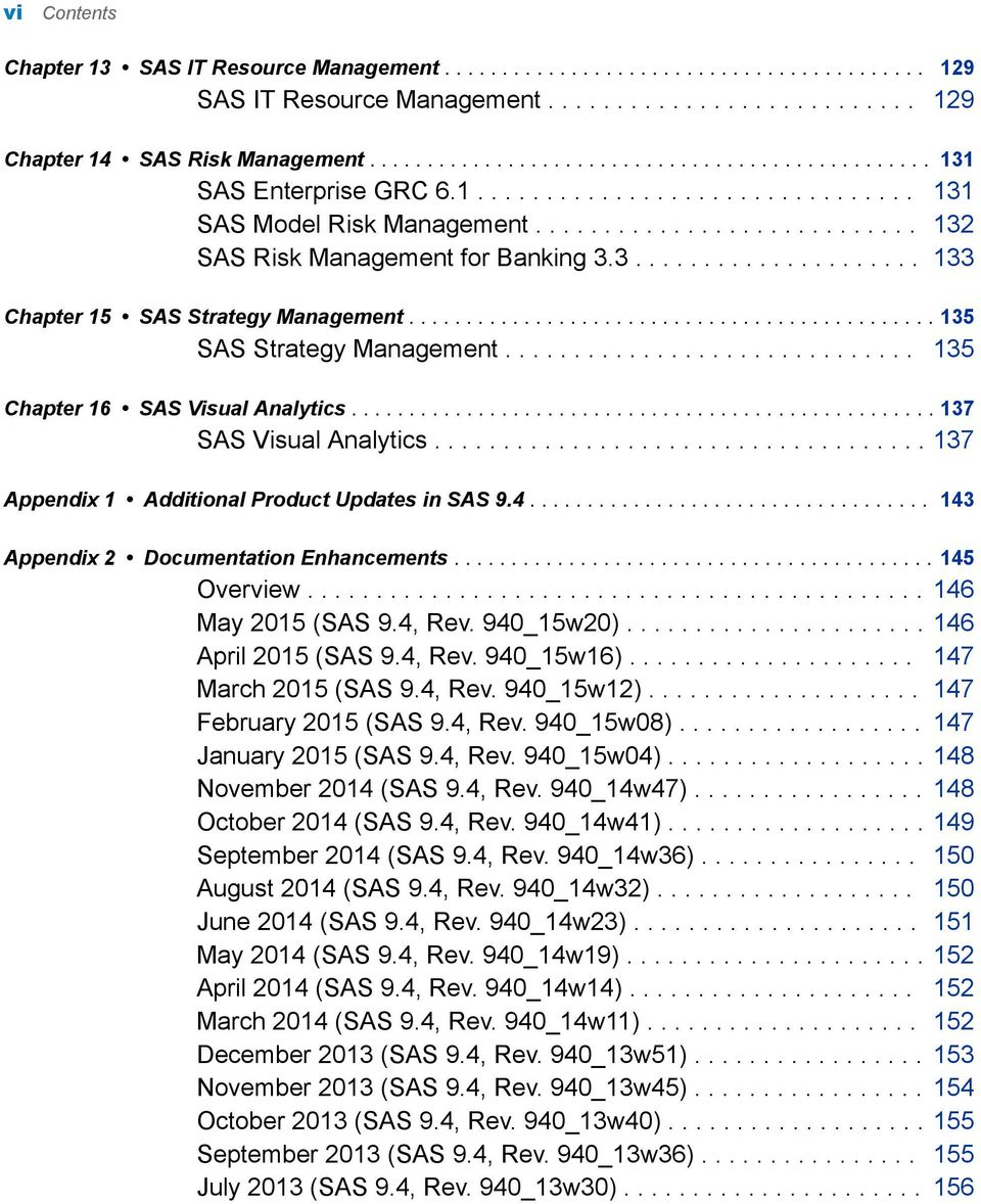3..................... 133 Chapter 15 SAS Strategy Management.............................................. 135 SAS Strategy Management.............................. 135 Chapter 16 SAS Visual Analytics.