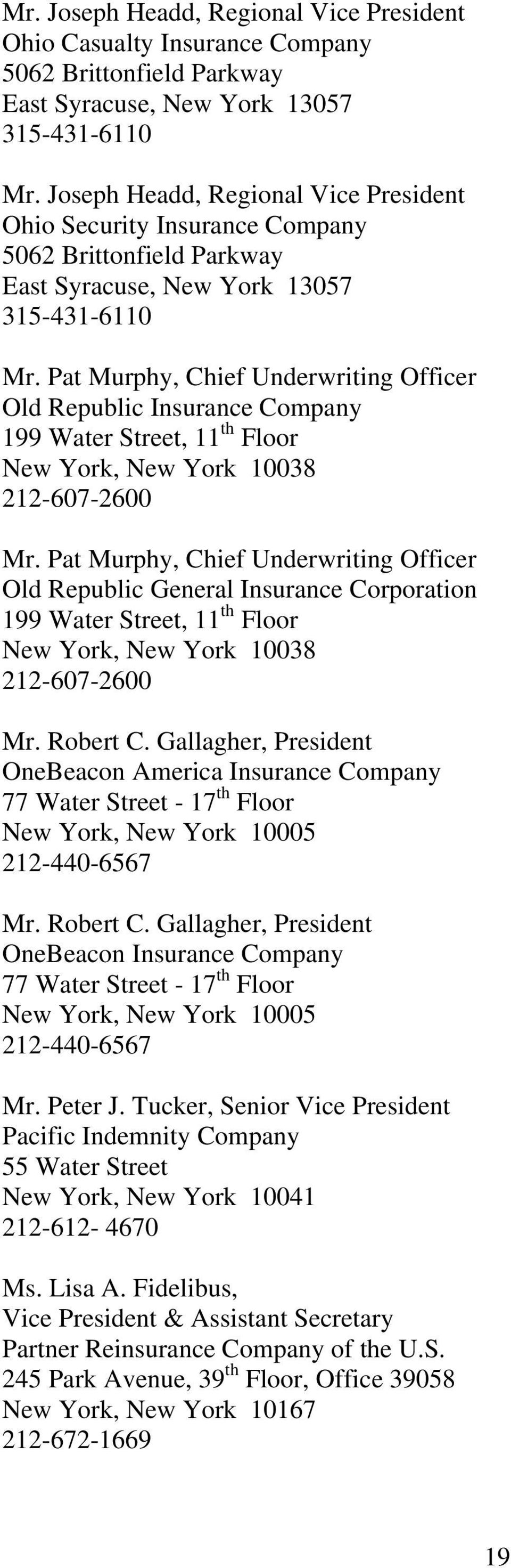 Pat Murphy, Chief Underwriting Officer Old Republic Insurance Company 199 Water Street, 11 th Floor 212-607-2600 Mr.