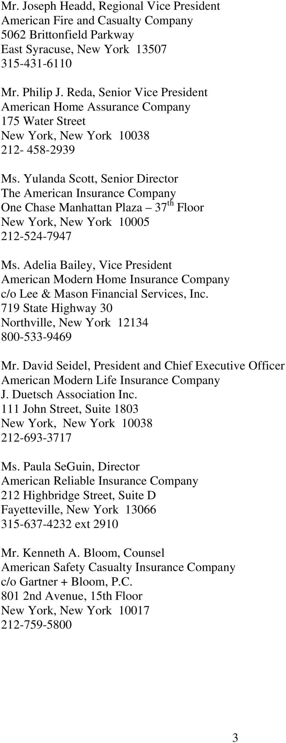 Yulanda Scott, Senior Director The American Insurance Company One Chase Manhattan Plaza 37 th Floor 212-524-7947 Ms.