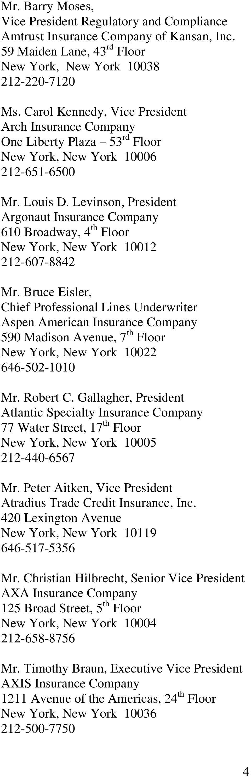 Levinson, President Argonaut Insurance Company 610 Broadway, 4 th Floor New York, New York 10012 212-607-8842 Mr.