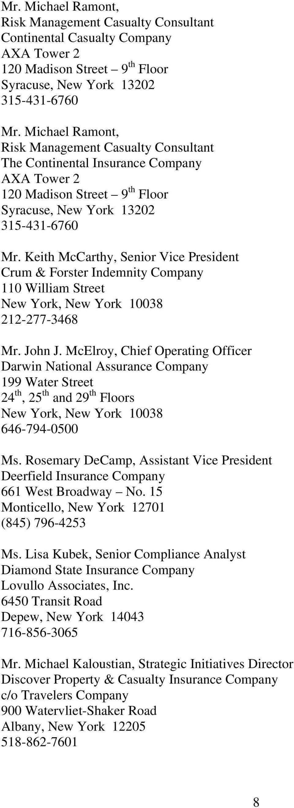 Keith McCarthy, Senior Vice President Crum & Forster Indemnity Company 110 William Street 212-277-3468 Mr. John J.