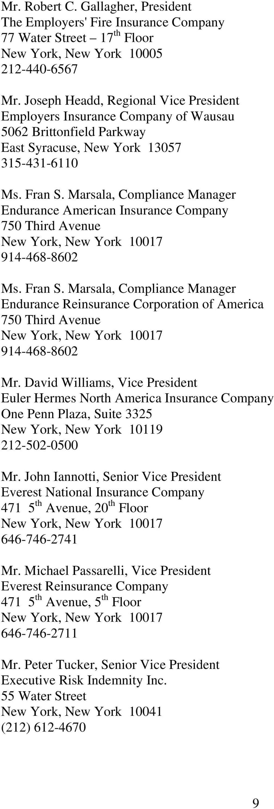 Marsala, Compliance Manager Endurance American Insurance Company 750 Third Avenue New York, New York 10017 914-468-8602 Ms. Fran S.