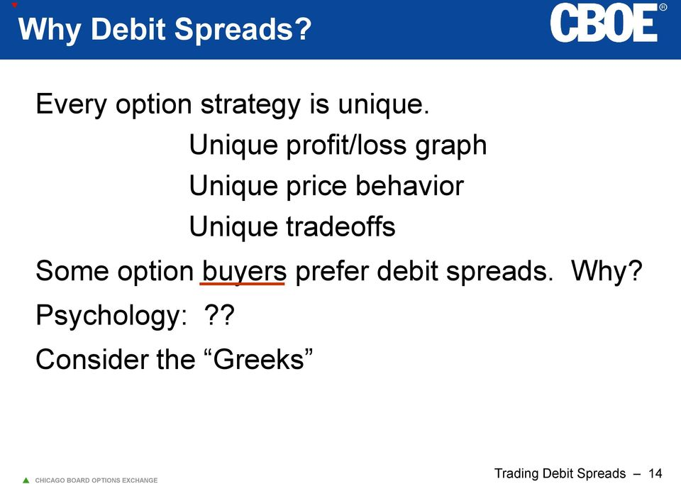 tradeoffs Some option buyers prefer debit spreads. Why?