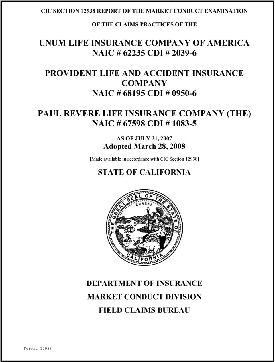 INSURANCE COMPANY (THE) NAIC # 67598 CDI # 1083-5 AS OF JULY 31, 2007 Adopted March 28, 2008 [Made available in accordance