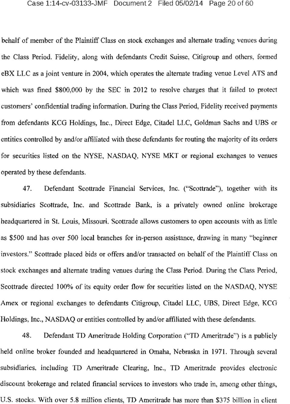 Citigroup and others, formed cbx LLC as a joint venture in 2004, which operates the alternate trading venue Level ATS and which was fined $800,000 by the SEC in 2012 to resolve charges that it failed