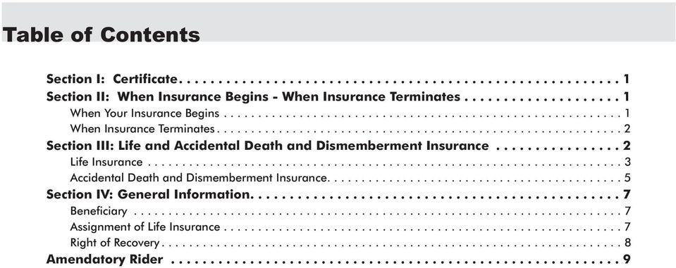 .......................................... 5 Section IV: General Information.... 7 Beneficiary....................................................................... 7 Assignment of Life Insurance.